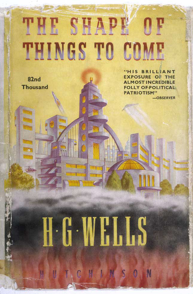 "H. G. Wells's science-fiction novel ""The Shape of Things to Come""; envisioned a borderless world run by transnational superelites. (KEYSTONE-FRANCE/GAMMA-KEYSTONE/GETTY IMAGES)"