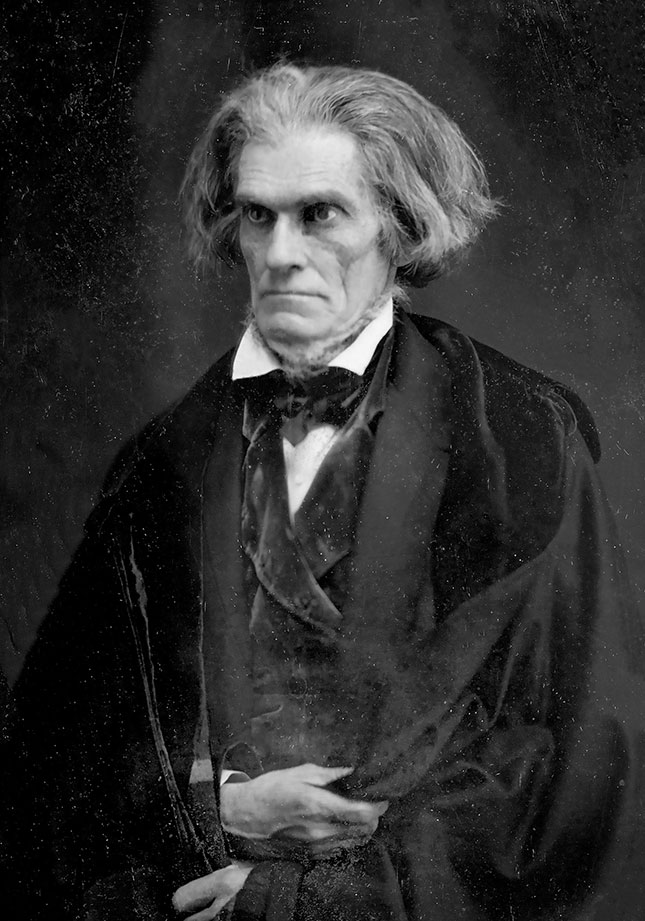 Slavery defender John Calhoun was an early practitioner of identity politics, arguing that race was more essential than class, nationality, religion, or individual character. (PICTORIAL PRESS LTD/ALAMY STOCK PHOTO)