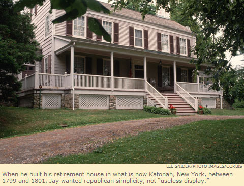 When he built his retirement house in what is now Katonah, New York, between 1799 and 1801, Jay wanted republican simplicity, not 'useless display.'