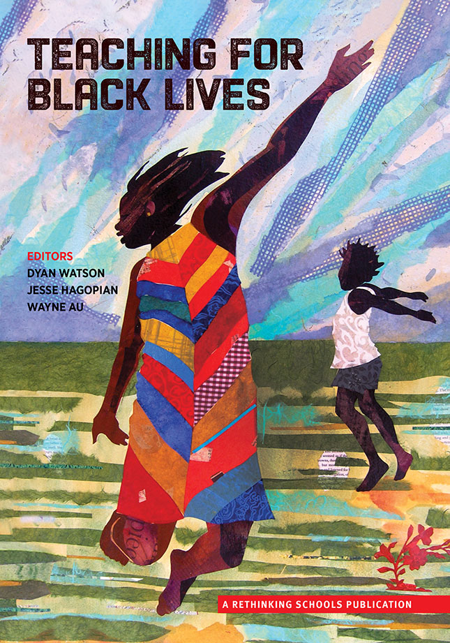 "The cover of the textbook used as part of the BLM curriculum, which seeks to make ""classrooms and schools sites of resistance to white supremacy and anti-blackness."" (COURTESY OF THE PUBLISHER, RETHINKING SCHOOLS)"