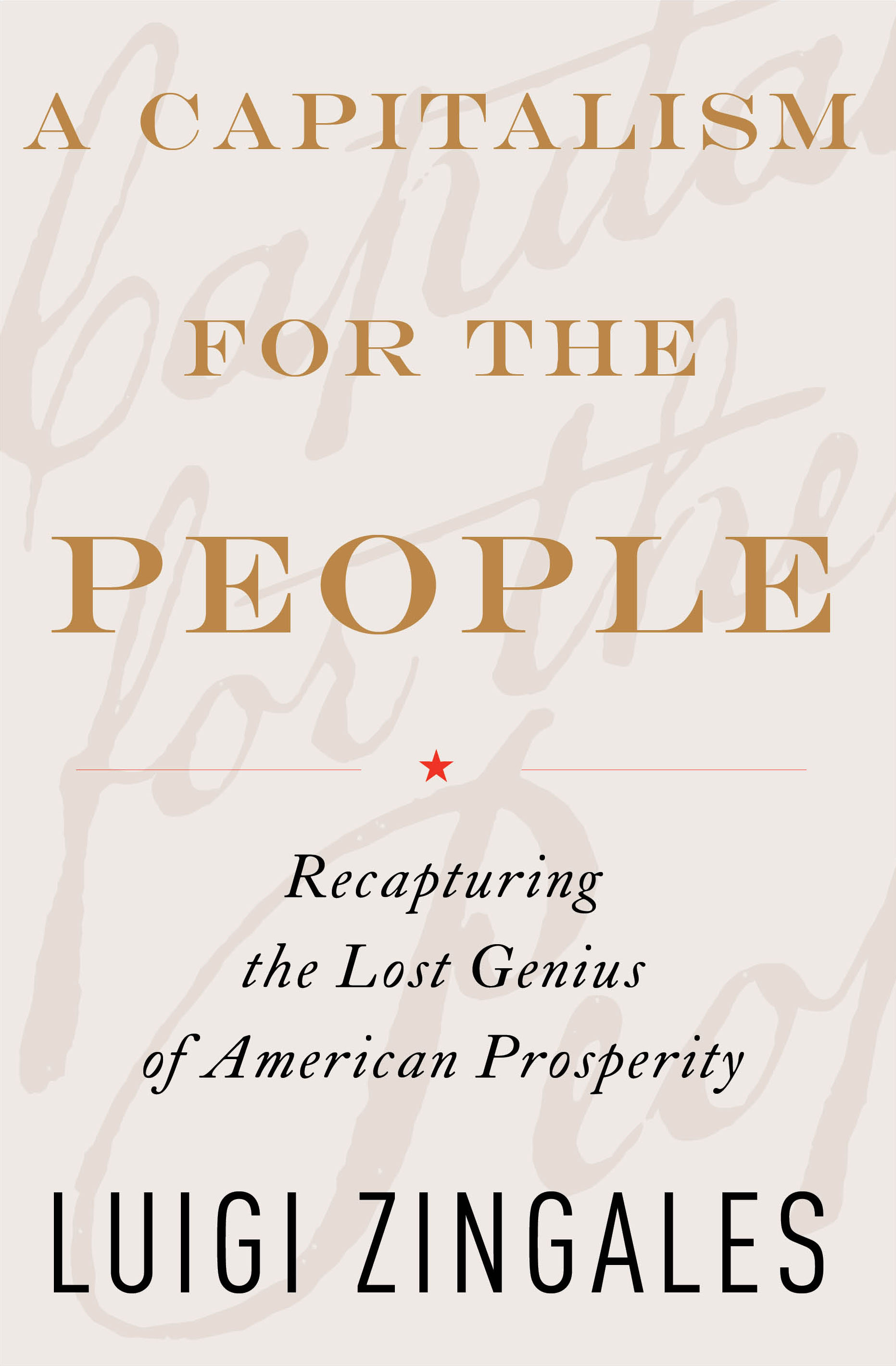 A capitalism for the people recapturing the lost genius of american a capitalism for the people recapturing the lost genius of american prosperity malvernweather Gallery