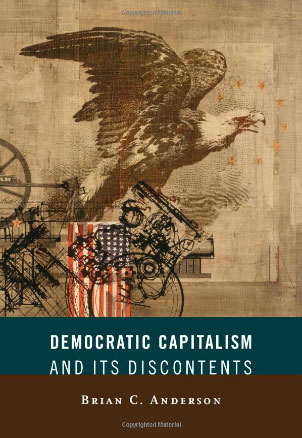Democratic Capitalism and Its Discontents