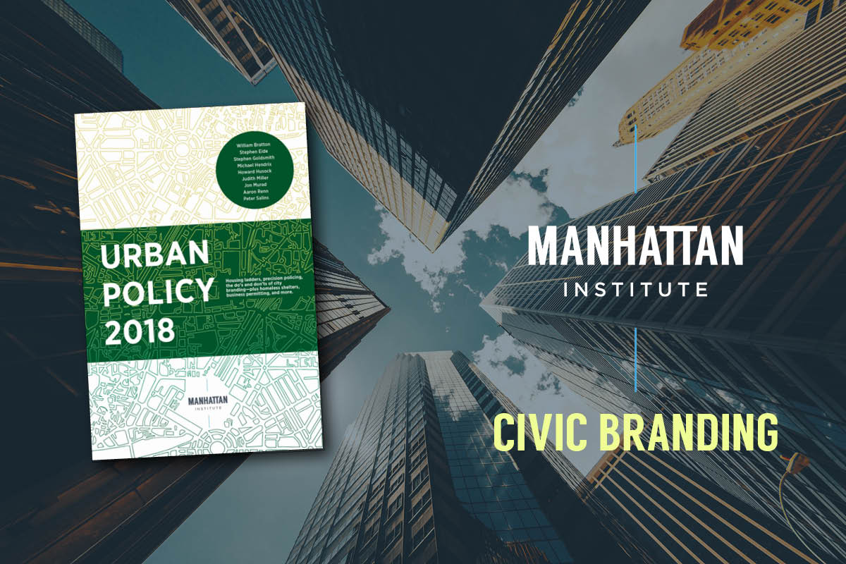 39e1d4d5332c0 The Dos and Don'ts of Civic Branding | Manhattan Institute